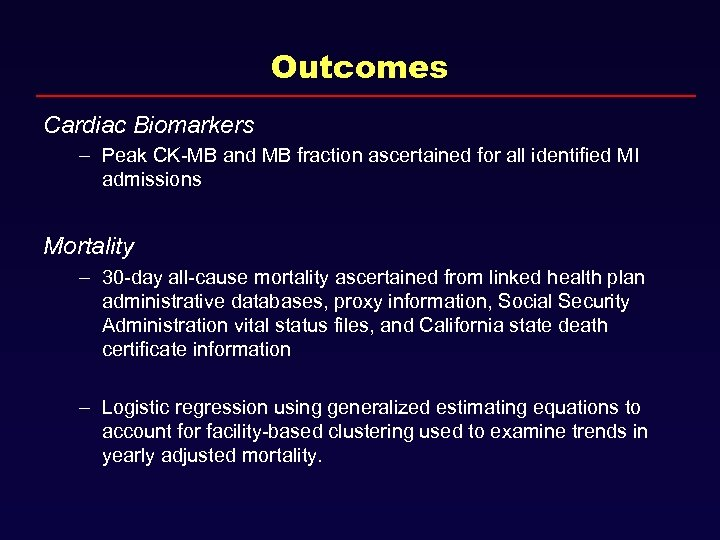 Outcomes Cardiac Biomarkers – Peak CK-MB and MB fraction ascertained for all identified MI
