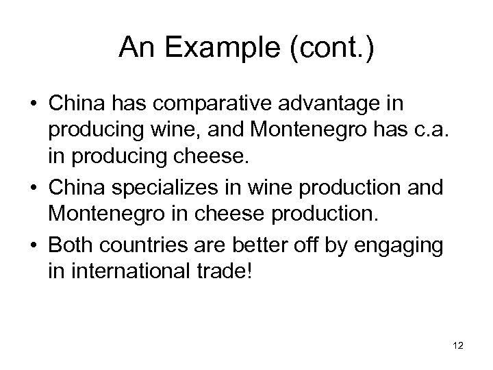 An Example (cont. ) • China has comparative advantage in producing wine, and Montenegro