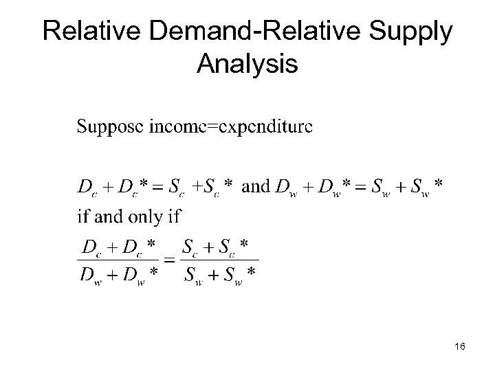 Relative Demand-Relative Supply Analysis 16