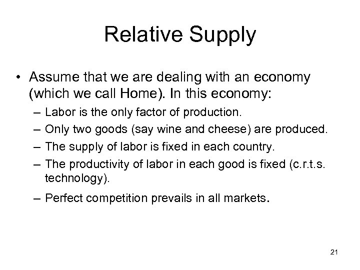 Relative Supply • Assume that we are dealing with an economy (which we call