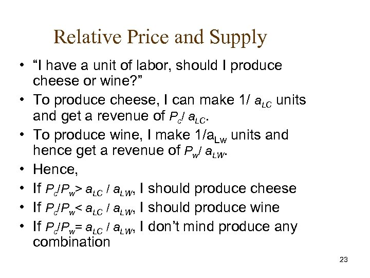 """Relative Price and Supply • """"I have a unit of labor, should I produce"""