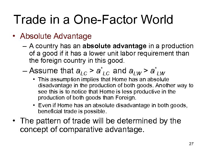 Trade in a One-Factor World • Absolute Advantage – A country has an absolute
