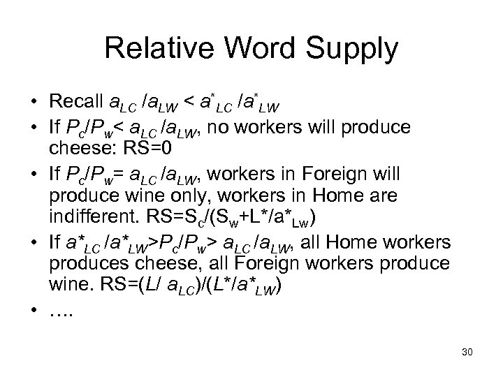 Relative Word Supply • Recall a. LC /a. LW < a*LC /a*LW • If