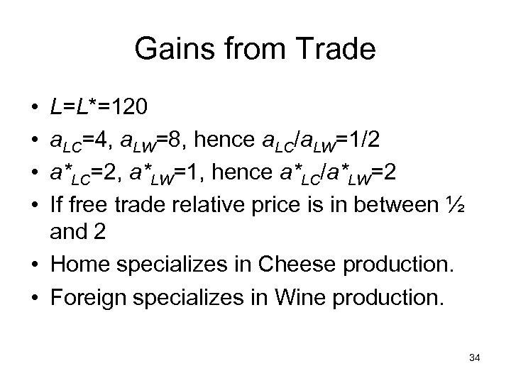 Gains from Trade • • L=L*=120 a. LC=4, a. LW=8, hence a. LC/a. LW=1/2