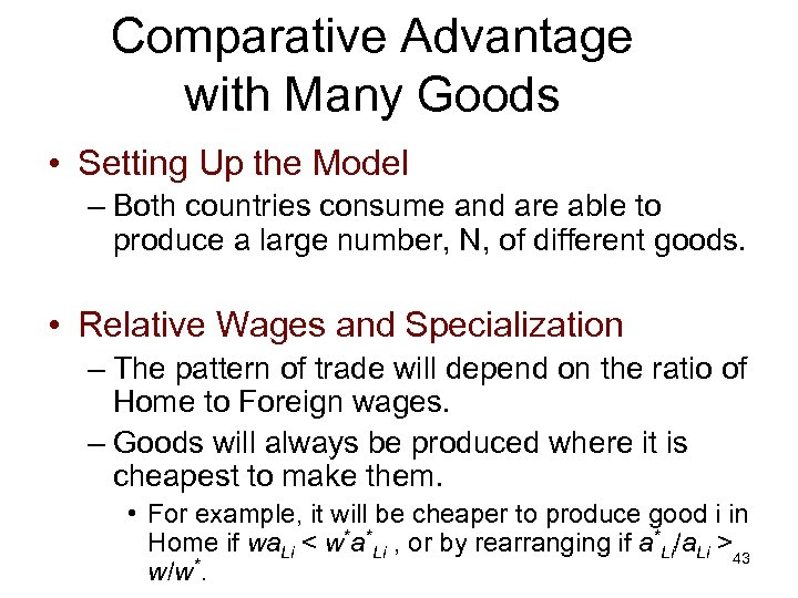 Comparative Advantage with Many Goods • Setting Up the Model – Both countries consume