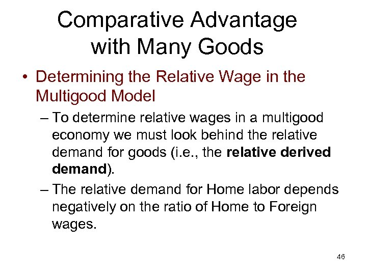Comparative Advantage with Many Goods • Determining the Relative Wage in the Multigood Model