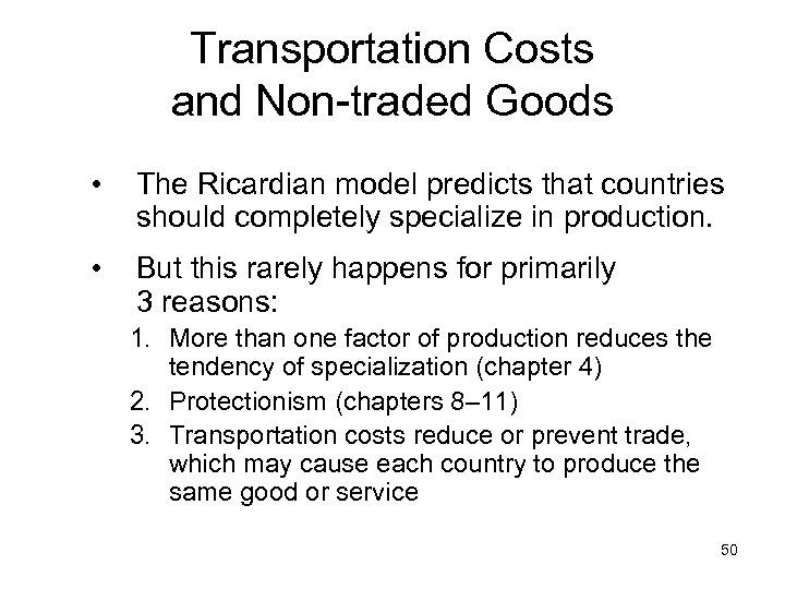 Transportation Costs and Non-traded Goods • The Ricardian model predicts that countries should completely