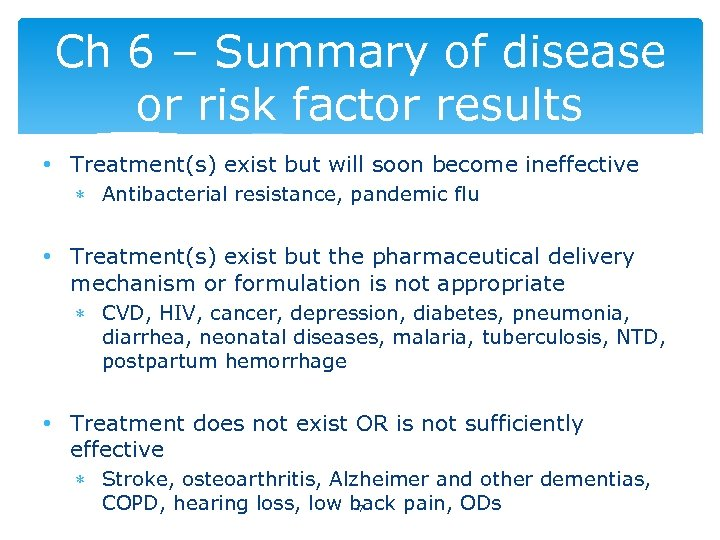 Ch 6 – Summary of disease or risk factor results • Treatment(s) exist but