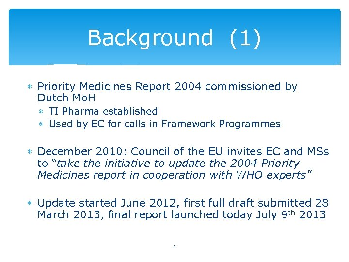 Background (1) Priority Medicines Report 2004 commissioned by Dutch Mo. H TI Pharma established