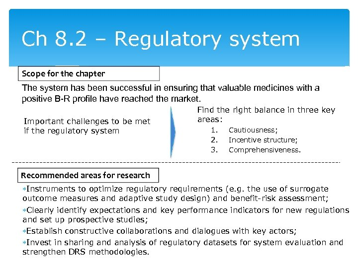 Ch 8. 2 – Regulatory system Scope for the chapter The system has been