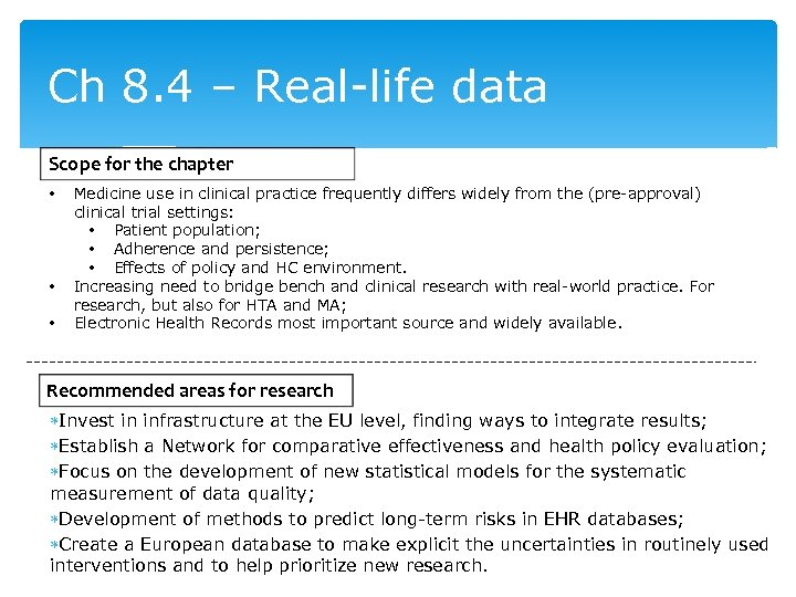 Ch 8. 4 – Real-life data Scope for the chapter • • • Medicine