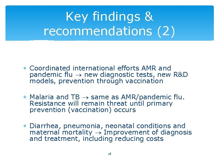 Key findings & recommendations (2) Coordinated international efforts AMR and pandemic flu new diagnostic