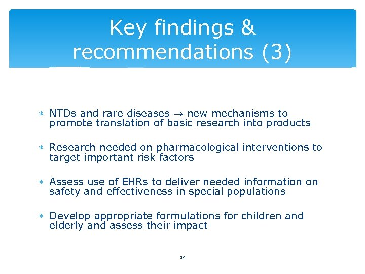 Key findings & recommendations (3) NTDs and rare diseases new mechanisms to promote translation