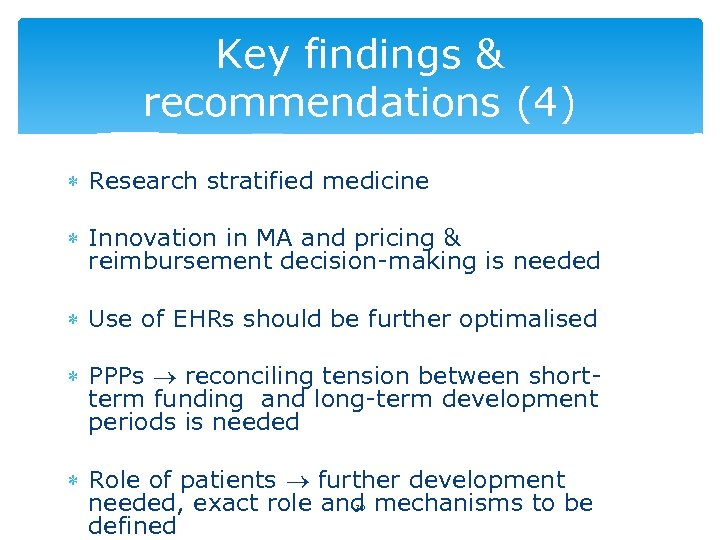 Key findings & recommendations (4) Research stratified medicine Innovation in MA and pricing &