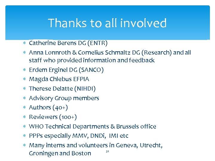 Thanks to all involved Catherine Berens DG (ENTR) Anna Lonnroth & Cornelius Schmaltz DG