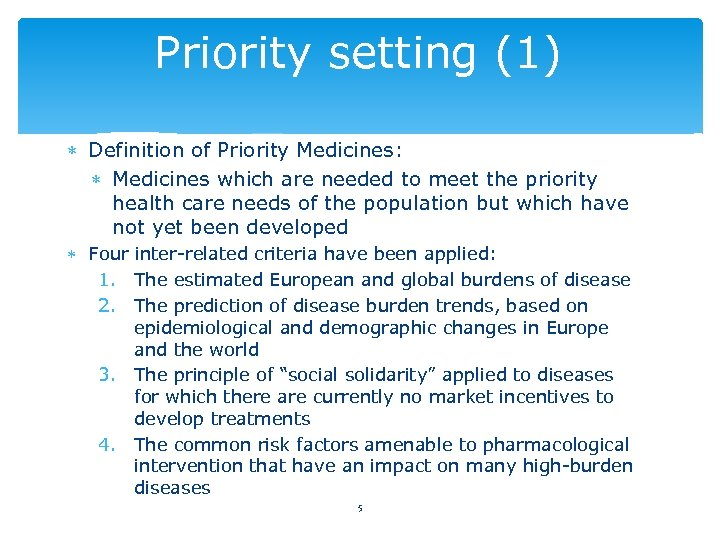 Priority setting (1) Definition of Priority Medicines: Medicines which are needed to meet the