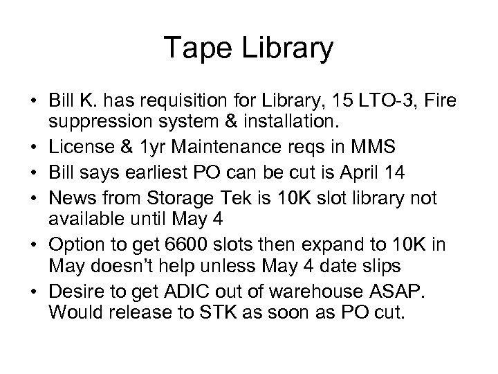 Tape Library • Bill K. has requisition for Library, 15 LTO-3, Fire suppression system