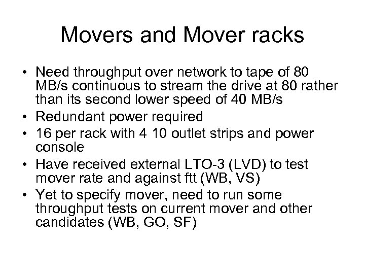Movers and Mover racks • Need throughput over network to tape of 80 MB/s