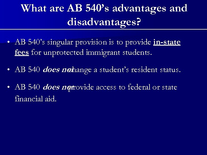 What are AB 540's advantages and disadvantages? • AB 540's singular provision is to