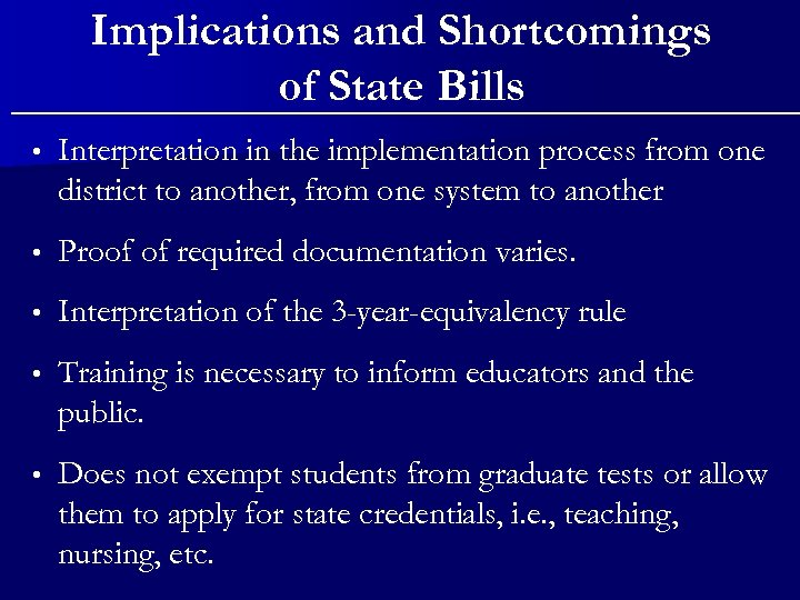 Implications and Shortcomings of State Bills • Interpretation in the implementation process from one