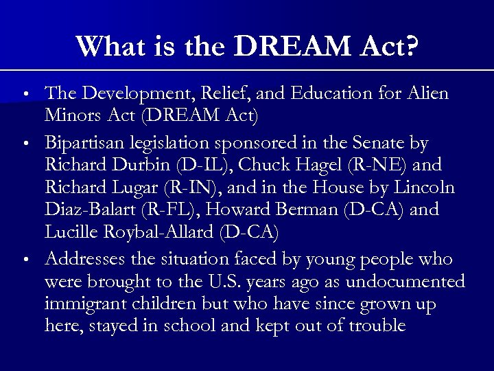 What is the DREAM Act? The Development, Relief, and Education for Alien Minors Act