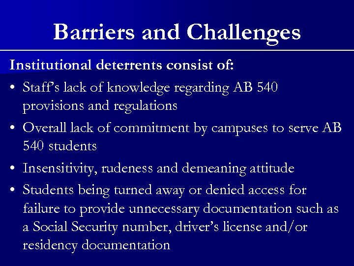 Barriers and Challenges Institutional deterrents consist of: • Staff's lack of knowledge regarding AB