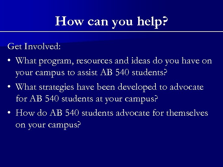 How can you help? Get Involved: • What program, resources and ideas do you