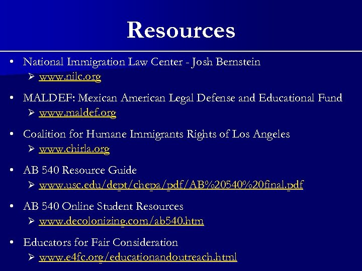 Resources • National Immigration Law Center - Josh Bernstein Ø www. nilc. org •