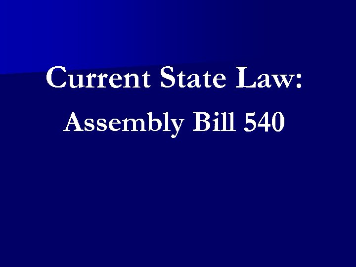 Current State Law: Assembly Bill 540