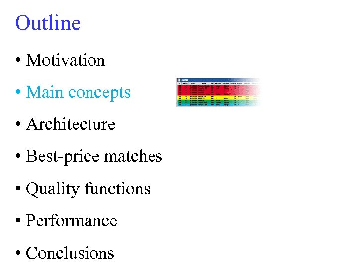 Outline • Motivation • Main concepts • Architecture • Best-price matches • Quality functions