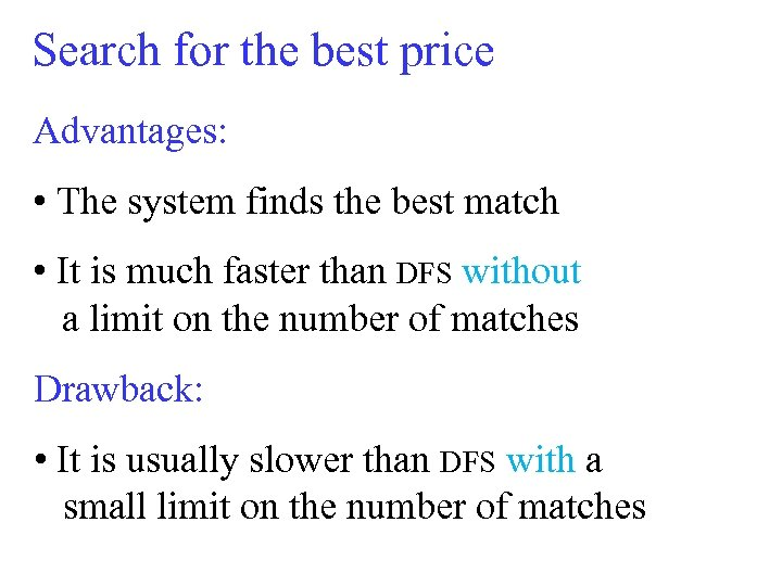 Search for the best price Advantages: • The system finds the best match •