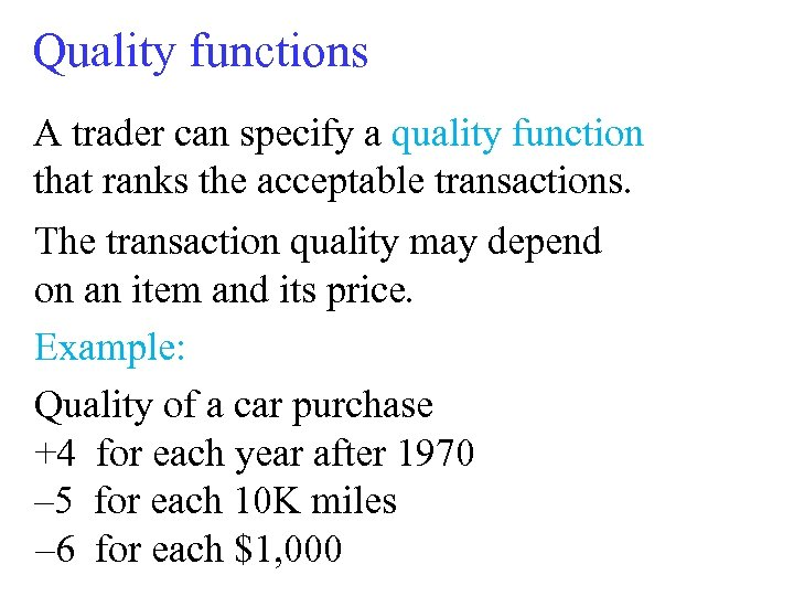 Quality functions A trader can specify a quality function that ranks the acceptable transactions.
