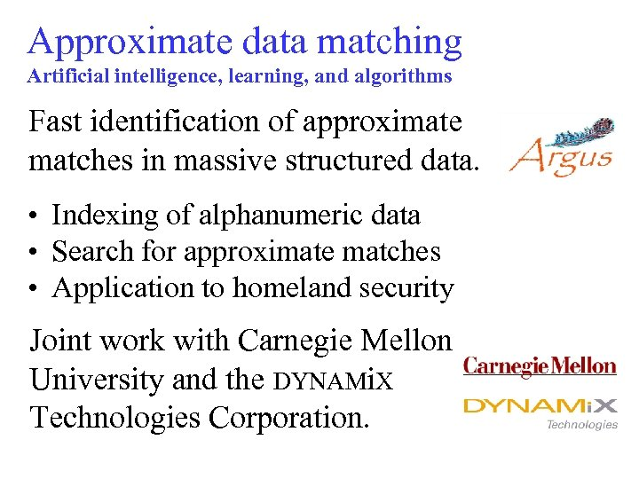 Approximate data matching Artificial intelligence, learning, and algorithms Fast identification of approximate matches in