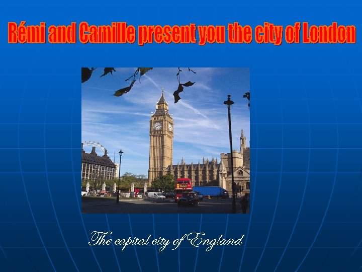 The capital city of England
