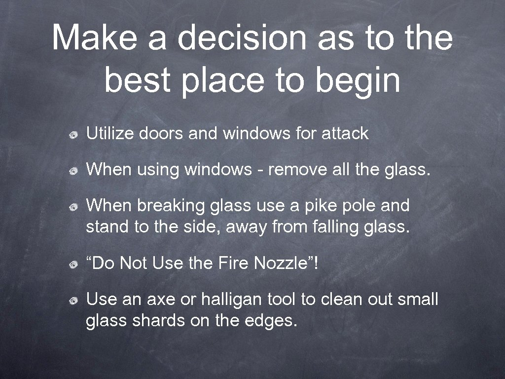 Make a decision as to the best place to begin Utilize doors and windows