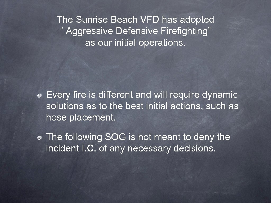 """The Sunrise Beach VFD has adopted """" Aggressive Defensive Firefighting"""" as our initial operations."""