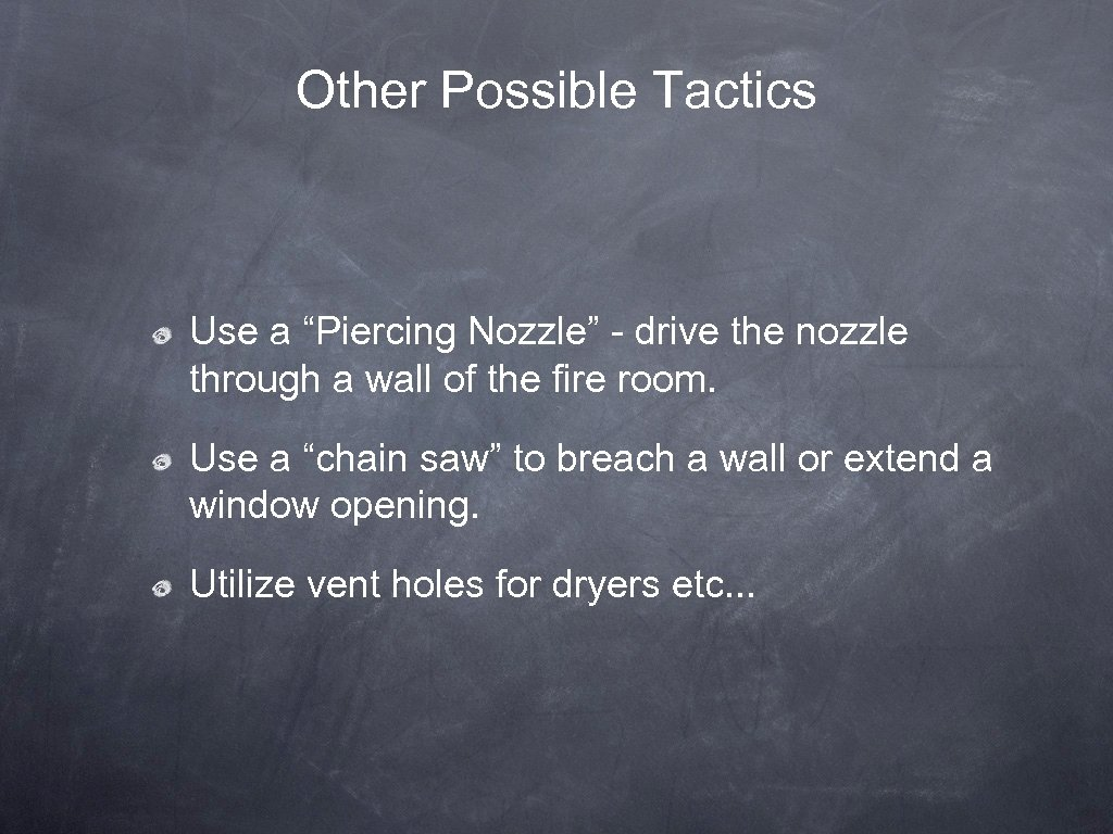 """Other Possible Tactics Use a """"Piercing Nozzle"""" - drive the nozzle through a wall"""