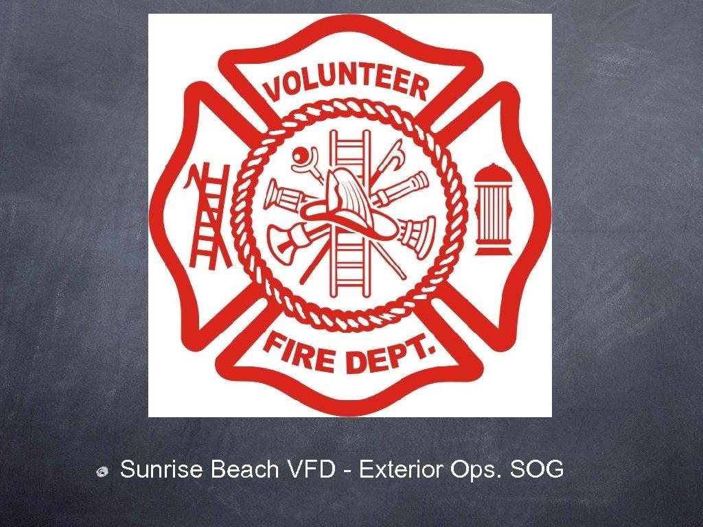 Sunrise Beach VFD - Exterior Ops. SOG