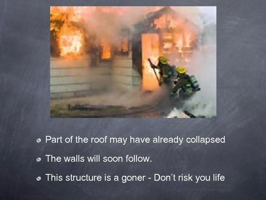 Part of the roof may have already collapsed The walls will soon follow. This