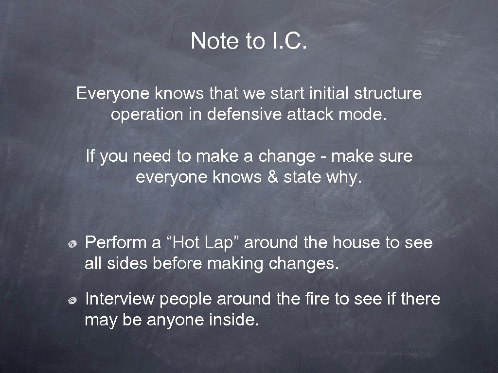 Note to I. C. Everyone knows that we start initial structure operation in defensive