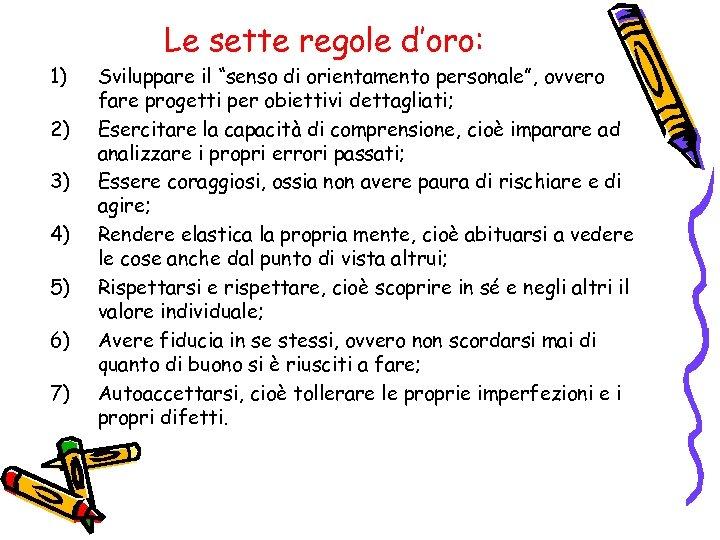 """1) 2) 3) 4) 5) 6) 7) Le sette regole d'oro: Sviluppare il """"senso"""