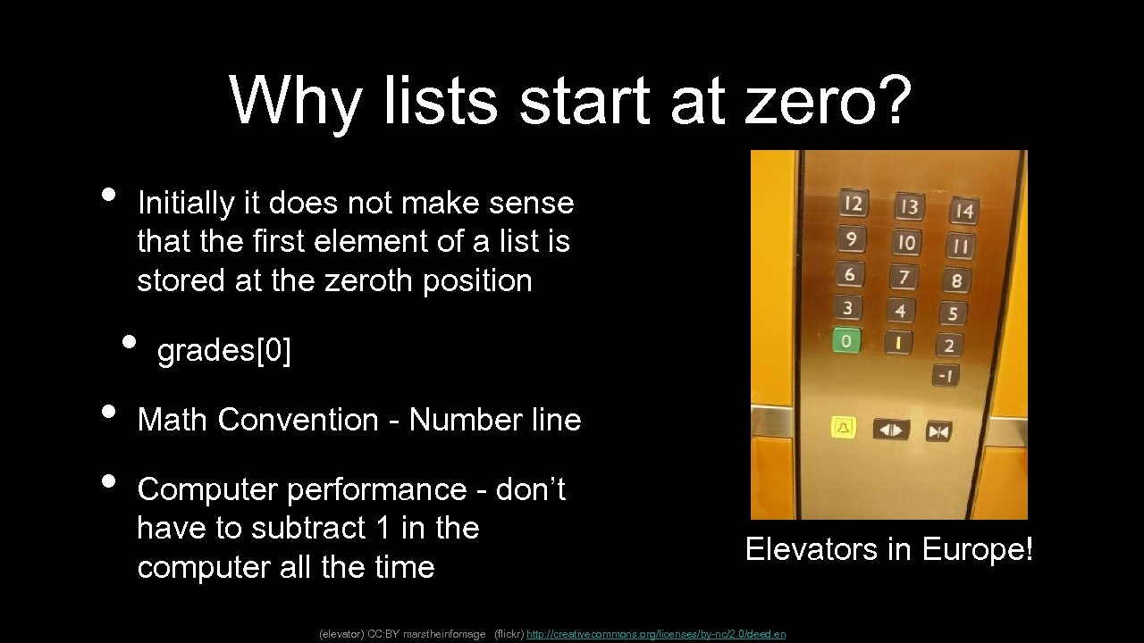 Why lists start at zero? • Initially it does not make sense that the