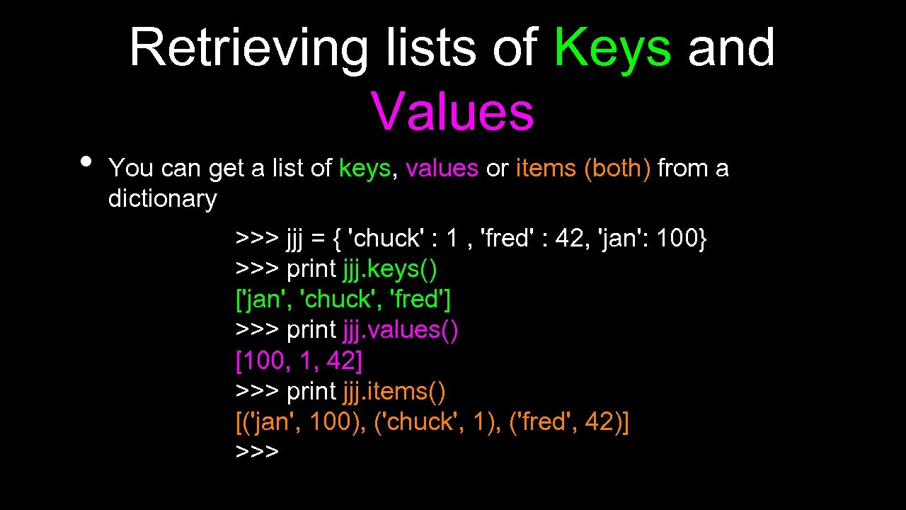 • Retrieving lists of Keys and Values You can get a list of