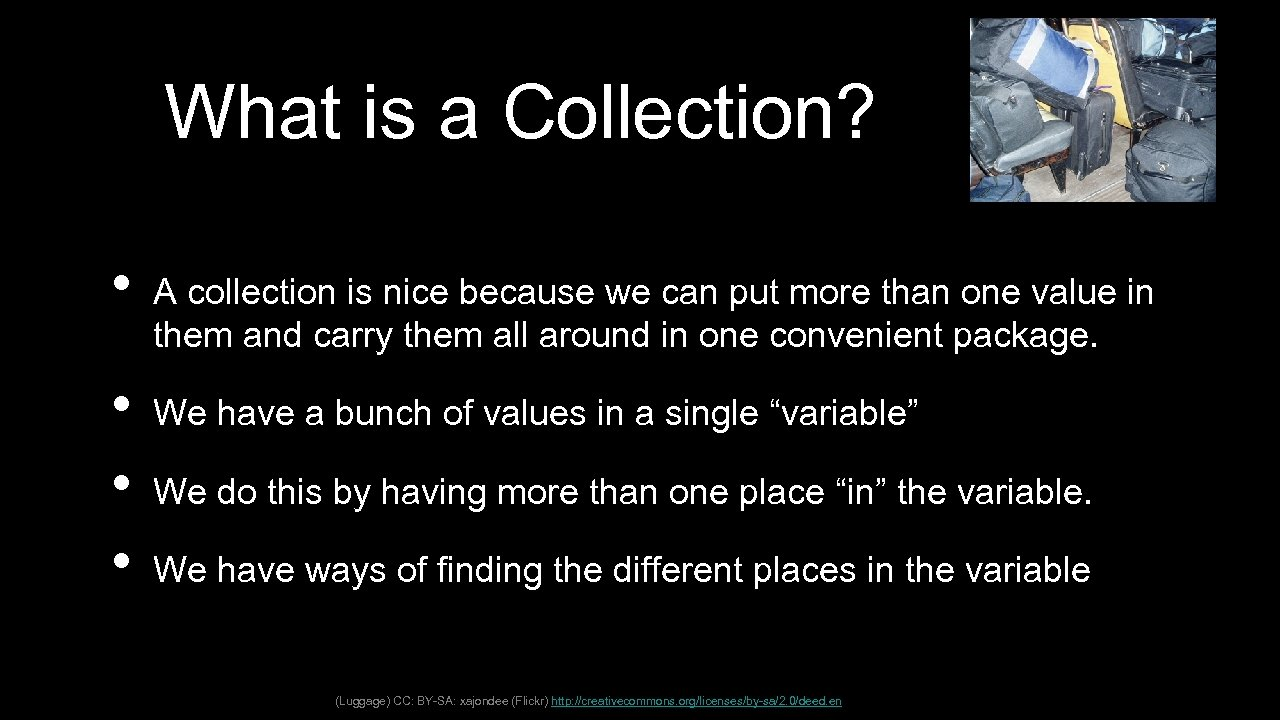 What is a Collection? • • A collection is nice because we can put