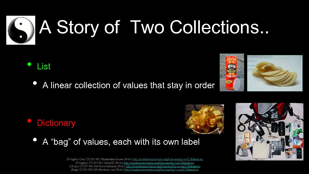 A Story of Two Collections. . • List • • A linear collection of