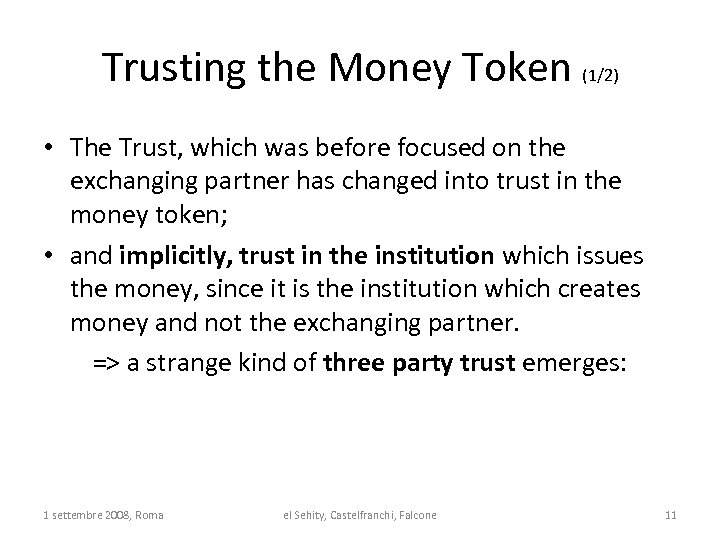 Trusting the Money Token (1/2) • The Trust, which was before focused on the