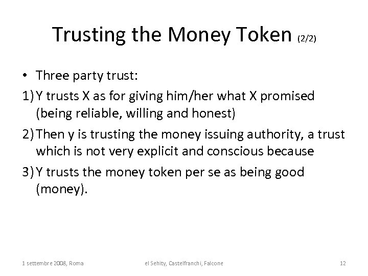 Trusting the Money Token (2/2) • Three party trust: 1) Y trusts X as