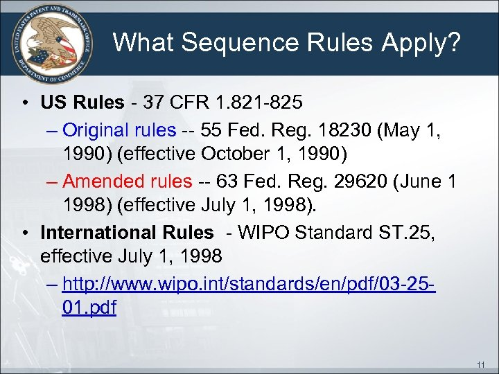 What Sequence Rules Apply? • US Rules - 37 CFR 1. 821 -825 –