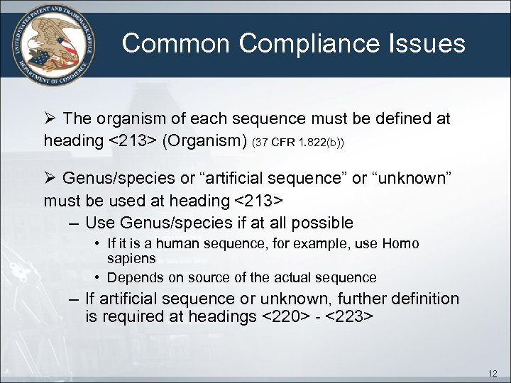 Common Compliance Issues Ø The organism of each sequence must be defined at heading