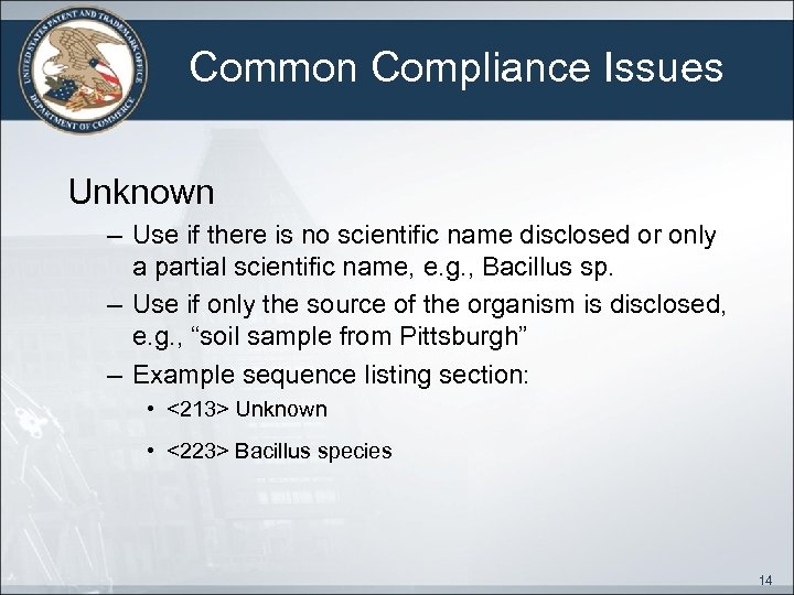 Common Compliance Issues Unknown – Use if there is no scientific name disclosed or